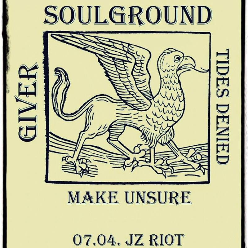 Konzert mit Soulground,Giver,Tides Denied,Make Unsure @ Jz Riot